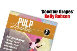 """Kelly Robson """"Good for Grapes"""""""
