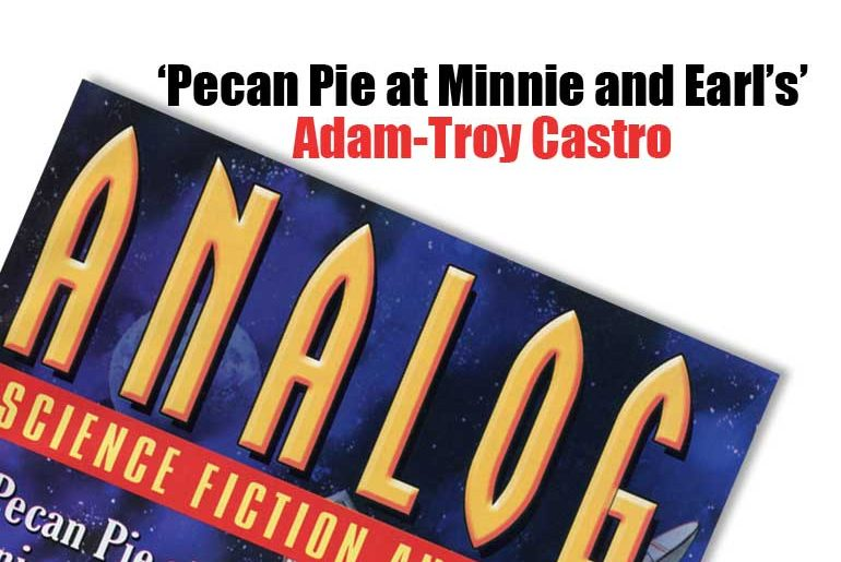 'Pecan Pie at Minnie and Earl's' Adam-Troy Castro