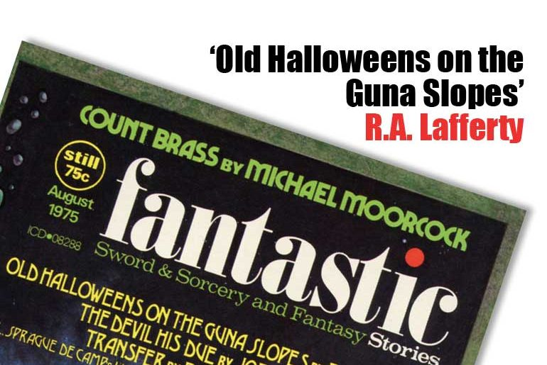 'Old Halloweens on the Guna Slopes' R.A. Lafferty