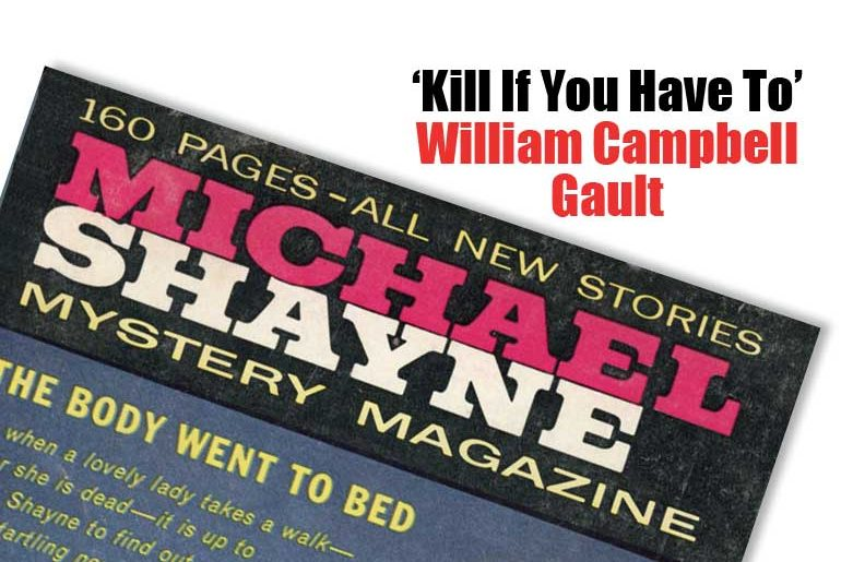 """William Campbell Gault """"Kill If You Have To"""""""