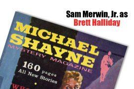 Sam Merwin, Jr. writing as Brett Halliday