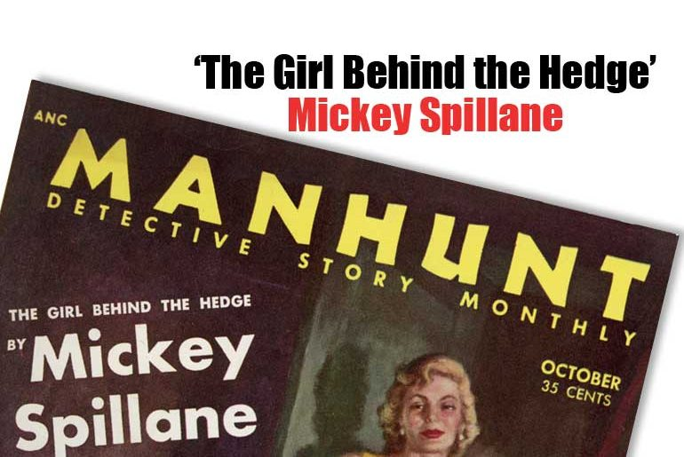 'The Girl Behind the Hedge' by Mickey Spillane