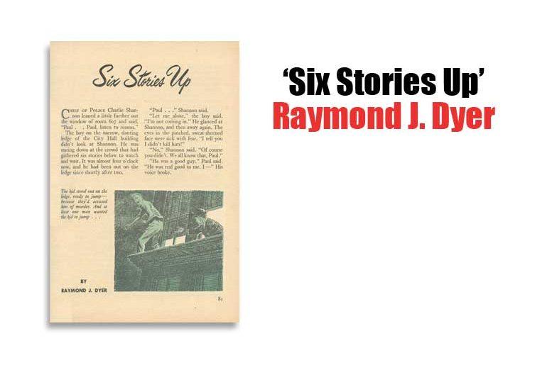 """Six Stories Up"" by Raymond J. Dyer"