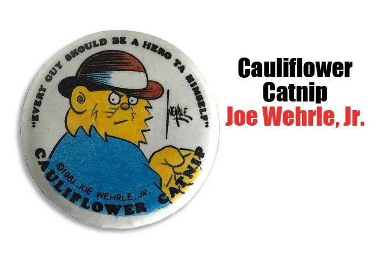 Cauliflower Catnip by Joe Wehrle, Jr.
