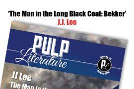 """The Man in the Long Black Coat: Bekker"" by J.J. Lee"