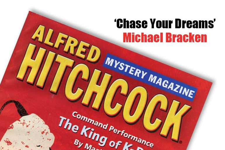 """""""Chase Your Dreams"""" by Michael Bracken"""