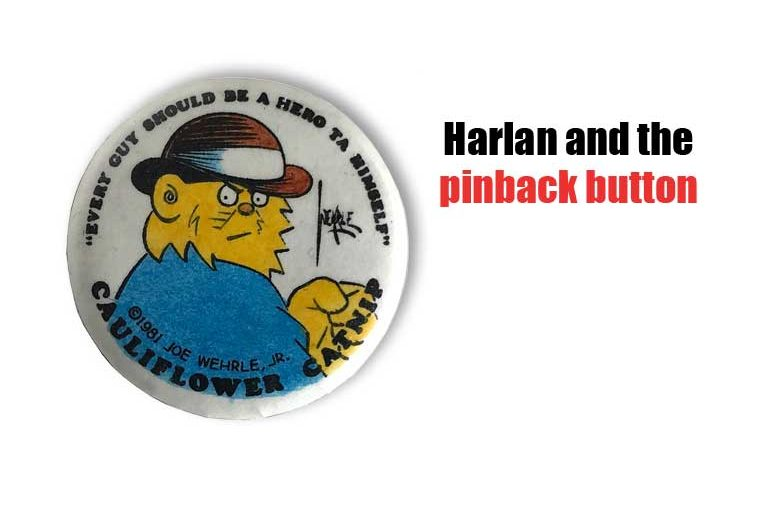 Harlan and the Pinback Button
