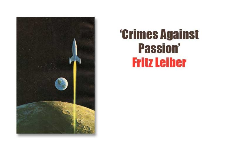 """""""Crimes Against Passion"""" by Fritz Leiber"""