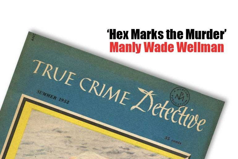 """""""Hex Marks the Murder"""" Manly Wade Wellman"""