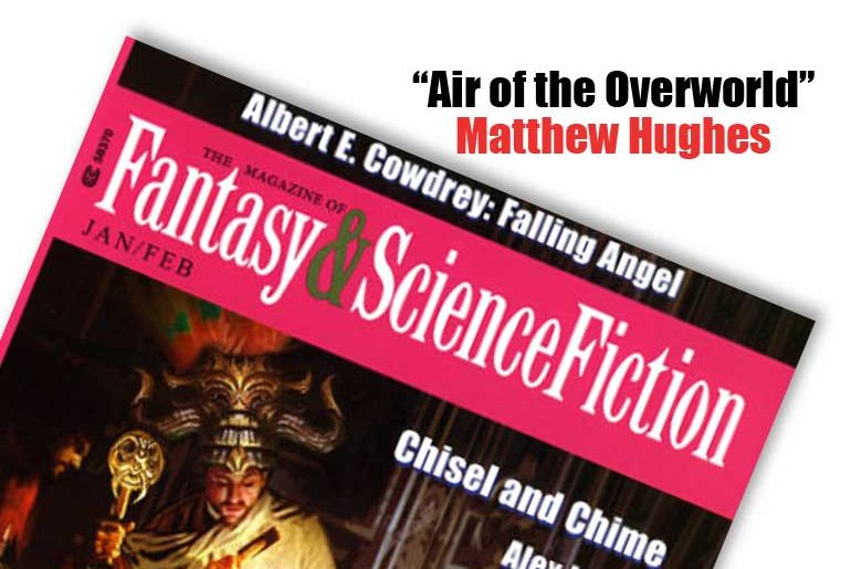 """Air of the Overworld"" by Matthew Hughes"
