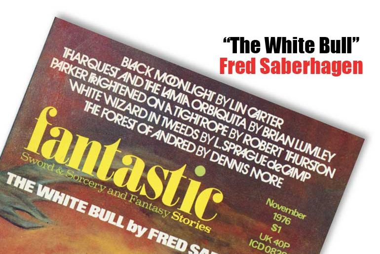 """""""The White Bull"""" by Fred Saberhagen"""