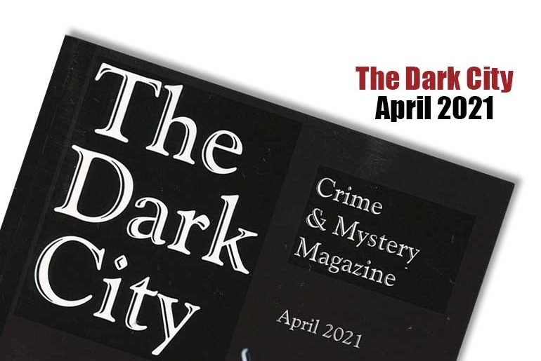 The Dark City April 2021