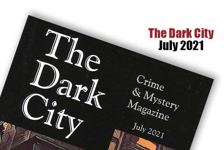 The Dark City July 2021